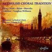 An English Choral Tradition - Holst, Finzi, etc.