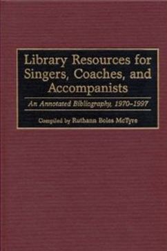 Library Resources for Singers, Coaches, and Accompanists book cover