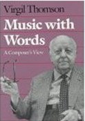 Music with Words: A Composers View by Virgil Thomson book cover