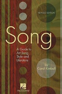 Song: A Guide to Art Song Style and Literature by Carol Kimball book cover