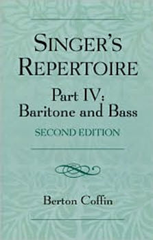 The Singer's Repertoire, Part IV, Baritone and Bass by Berton Coffin book cover